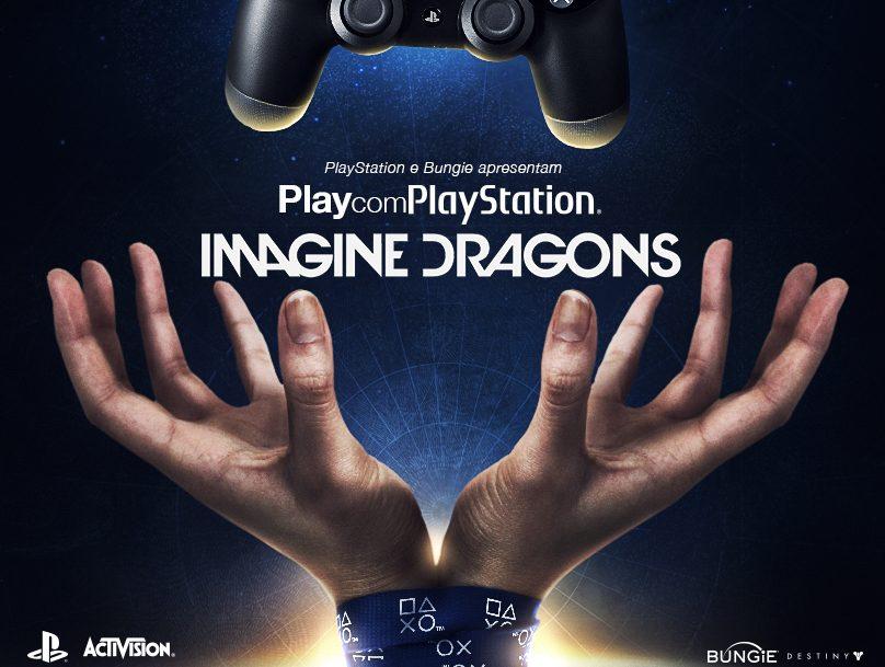 PlayStation®, Activision®, e Bungie® apresentam:  PLAY com PlayStation IMAGINE DRAGONS