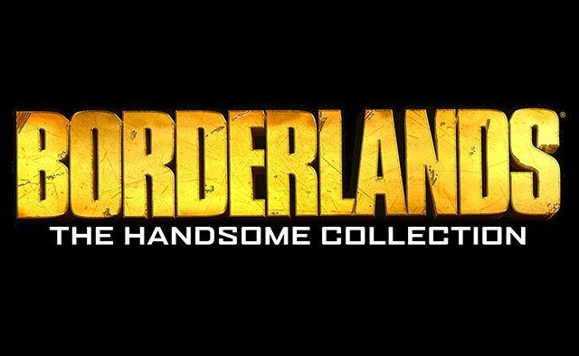 Borderlands: The Handsome Collection Borderlands: Lança Hoje