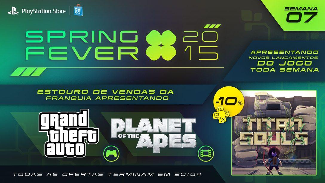 Spring Fever Semana 7: Titan Souls Chega Hoje e Jogos GTA estão em Promoção
