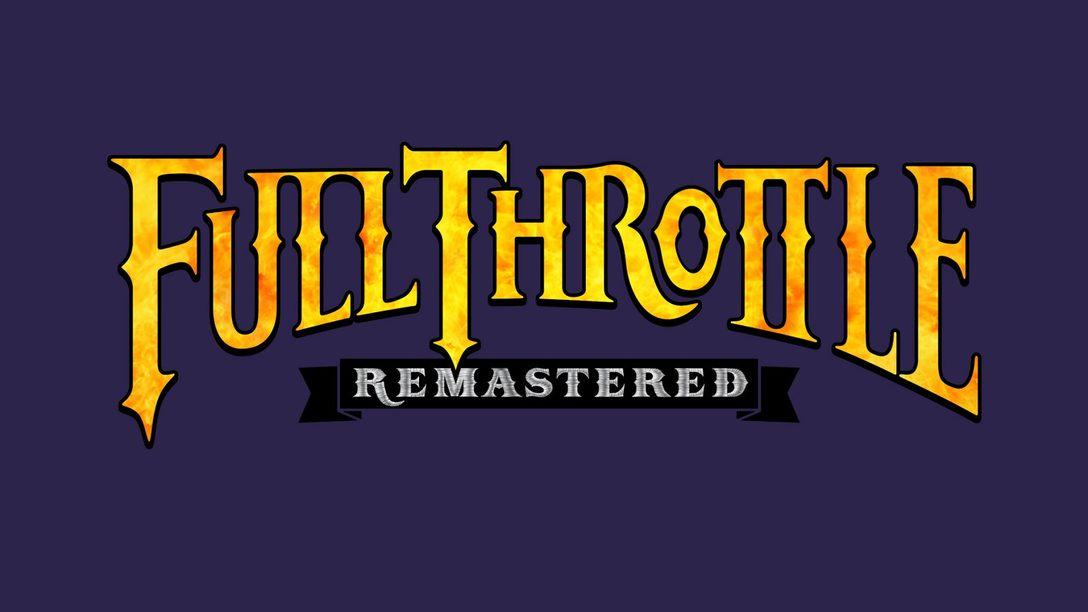 Anunciando a Remasterização de Full Throttle para PS4 e PS Vita