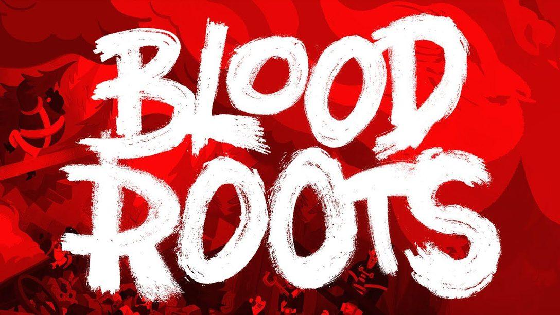 Bloodroots, Jogo de Luta e Improviso, Chega ao PS4 no Próximo Semestre