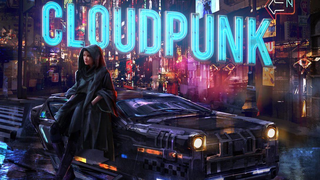 A aventura cyberpunk Cloudpunk chega para PS4 em 15 de outubro