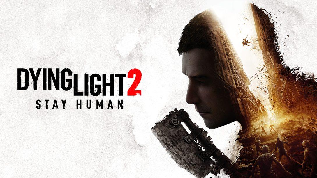 Dying Light 2 Stay Human chega para PS5 e PS4 em 7 de dezembro; confira detalhes do gameplay