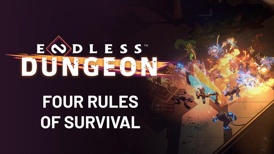 As quatro regras de sobrevivência de Endless Dungeon